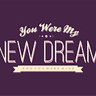 A New Dream by certainasthesun