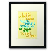 Life's a Happy Song Framed Print