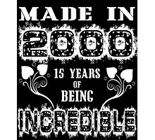 Made in 2000.... 15 Years of being Incredible Photographic Print