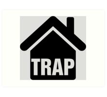 Trap house Art Print