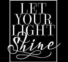 Let Your Light Shine 2 by noondaydesign