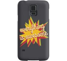 Everything is Awesome Samsung Galaxy Case/Skin