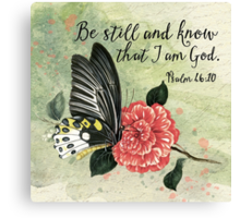 Be Still and Know That I am God - Psalm 46:10 - Encouragement - Botanical Illustration Canvas Print