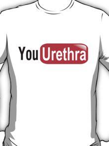 youUrethra T-Shirt