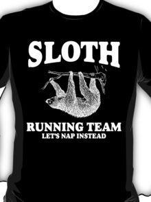 SLOTH RUNNING TEAM, LETS NAP INSTEAD T-Shirt