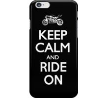 Keep Calm And Ride On Black and White iPhone Case/Skin