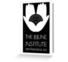 The Jejune Institute Greeting Card