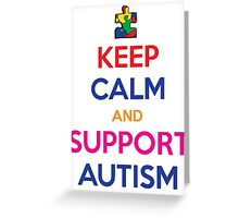 Keep Calm And Support Autism Greeting Card