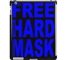 LIVE FREE, FIGHT HARD, DIE WITH YOUR MASK ON iPad Case/Skin