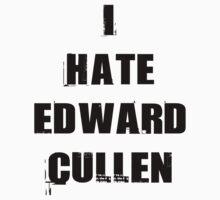 I Hate Edward Cullen by FunShirtShop