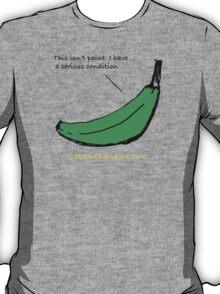 Banana Has a Condition T-Shirt