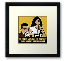 The Streets Ain't For Everyone... Framed Print