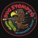 Bug Stomper by superiorgraphix
