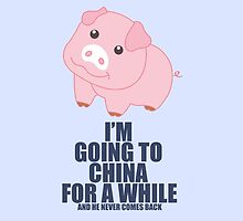 I'm Going To China For A While by nadiairianto