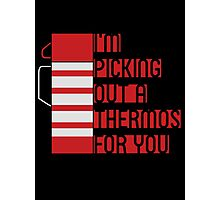 I'm Picking Out a Thermos For You Photographic Print