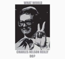 What Would Charles Nelson Reilly Do?  by Jeff Newell
