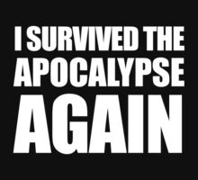 I Survived The Apocalypse Again (White design) Kids Clothes