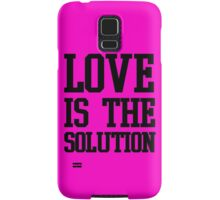 LOVE IS THE SOLUTION () Samsung Galaxy Case/Skin