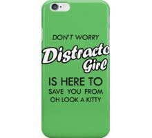 Distracto Girl Is Here! Oh Look A Kitty iPhone Case/Skin