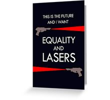 Equality and Lasers (White design) Greeting Card