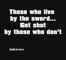 Those who live by the sword by michelleduerden