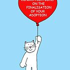 Congratulations on the finalisation of your adoption. by KateTaylor