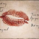 'Twas not my lips you kissed..... by Cordelia