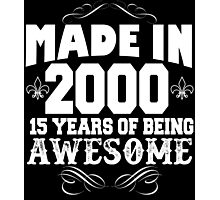 Made in 2000... 15 Years of being Awesome Photographic Print