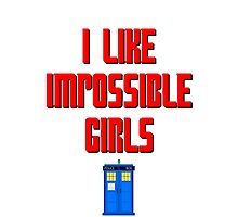 I like impossible girls - Doctor Who Clara Photographic Print
