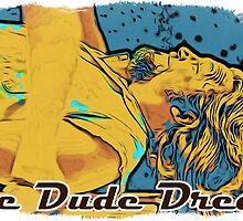 The dude dream by Prucalifornia