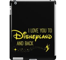 I Love You to Disneyland and Back in yellow iPad Case/Skin