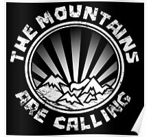The mountains are calling and i must go. Poster