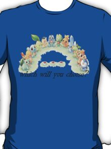 which will you choose? T-Shirt