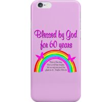 BLESSED AND CHRISTIAN 60 YEAR OLD iPhone Case/Skin