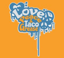 Love Peace and Taco Grease by heriart