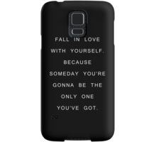 Fall in love with yourself Samsung Galaxy Case/Skin