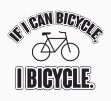 If I can bicycle, I bicycle Kids Clothes