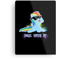 My Little Pony Raindow Dash - Deal With It Metal Print
