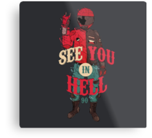 See you in Hell Metal Print
