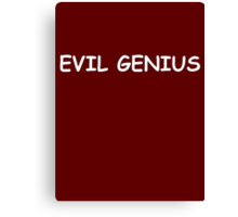 Evil Genius Canvas Print