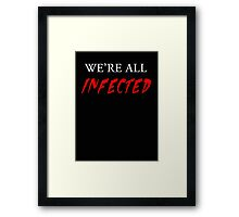 We're all infected Framed Print
