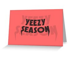 YeezySZN Greeting Card