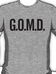 G.O.M.D. T-Shirt