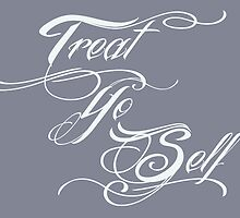 Treat Yo Self Pale by sheilastromberg