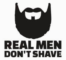 Real men don't shave Kids Clothes