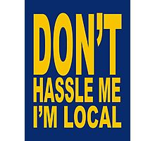 What About Bob – Don't Hassle Me I'm Local Photographic Print