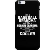 I'm A Baseball Grandma Just Like A Normal Grandma Except Much Cooler  - Tshirts & Hoodies iPhone Case/Skin