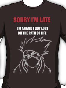 Kakashi Hatake [ Sorry I'm Late ] - Black Tshirt T-Shirt