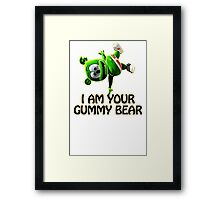 I Am Your Gummy Bear Gummibar Framed Print