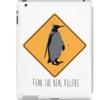 Fear the Real Killers - Penguin iPad Case/Skin